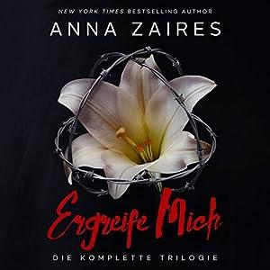 Ergreife Mich: Die komplette Trilogie [Take Me: The Complete Trilogy] Audiobook