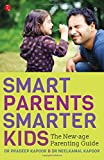 Smart Parents, Smarter Kids: The New - Age Parenting Guide