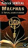 Malphas, tome 2 : Torture, luxure et lecture par Senécal