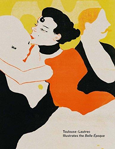 Toulouse-Lautrec Illustrates the Belle Époque ()