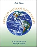 Applied Human Geography, Bennett, D. Gordon and Patton, Jeffrey, 0757516629
