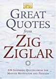 Great Quotes from Zig Ziglar, Zig Ziglar, 0517223376