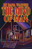 The Mind of Man, Dana Warner, 0595252591