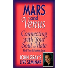 John Gray's Mars & Venus: Connecting With Your Soul Mate, Find True & Lasting Love