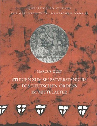 Studien zum Selbstverständnis des Deutschen Ordens im Mittelalter (Quellen und Studien zur Geschichte des Deutschen Ordens)