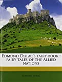 Image of Edmund Dulac's fairy-book: fairy tales of the Allied nations