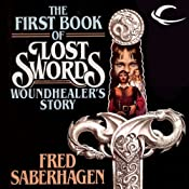 Woundhealer's Story: The First Book of Lost Swords | Fred Saberhagen
