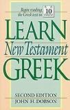 Learn New Testament Greek, John H. Dobson, 0801030196