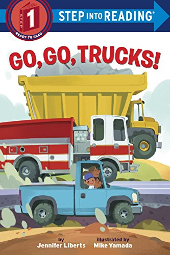 Go, Go, Trucks! (Step into Reading) -