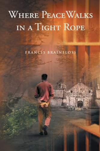 Download Where Peace Walks in a Tight Rope PDF