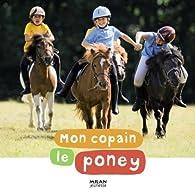 Mon copain le poney par Agnès Galletier