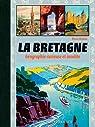 La Bretagne, géographie curieuse et insolite par Deslais