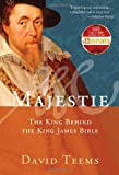 Majestie: The King Behind the King James Bible