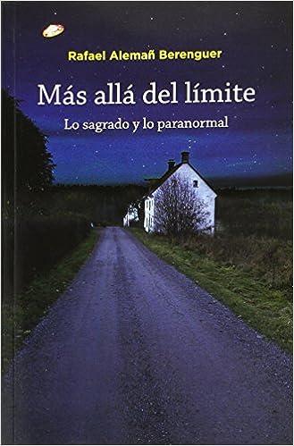 MAS ALLA DEL LIMITE:LO SAGRADO Y LO PARANORMAL