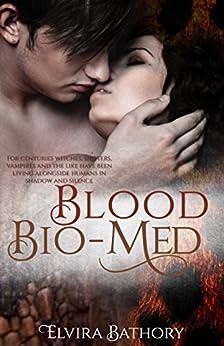 Blood Bio-Med: A Shifter Paranormal Romance by [Bathory, Elvira]