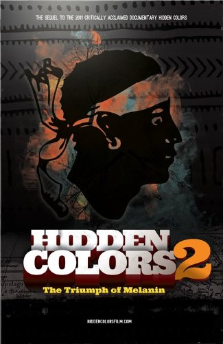 Hidden Colors 2: The Triumph Of Melanin by King Flex Entertainment