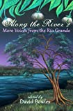 img - for Along the River 2: More Voices from the Rio Grande book / textbook / text book