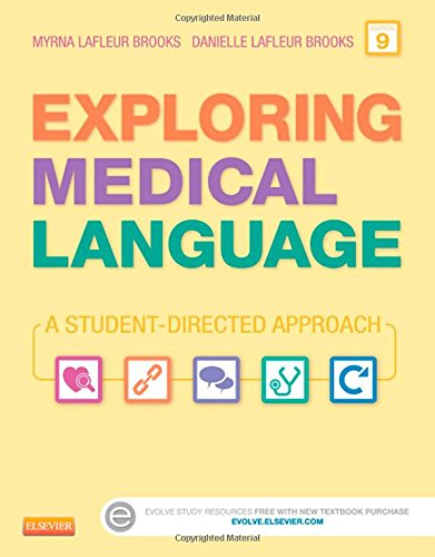 Exploring Medical Language: A Student-Directed Approach, 9e by Myrna Lafleur Brooks Danielle Lafleur brooks
