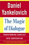 Image of The Magic of Dialogue: Transforming Conflict into Cooperation