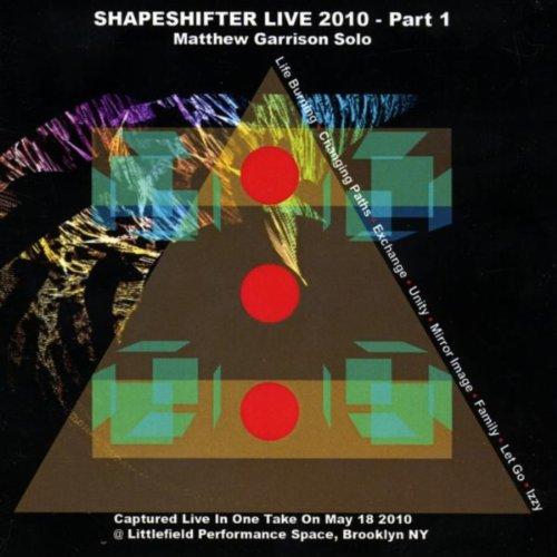 Shifter Service Parts - Shapeshifter Live 2010 - Part 1, Matthew Garrison Solo