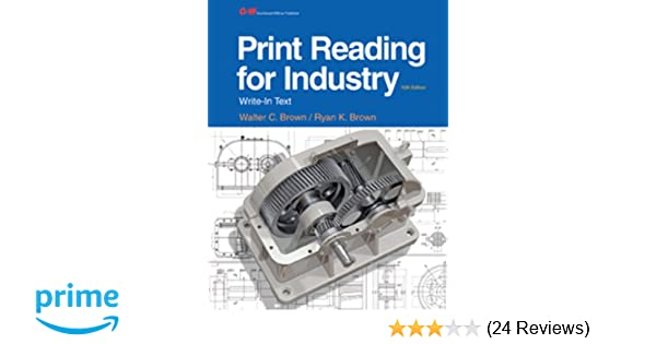 Print reading for industry walter c brown ryan k brown print reading for industry walter c brown ryan k brown 9781631260513 amazon books fandeluxe Image collections