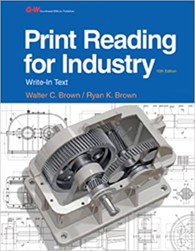 Print Reading for Industry: Walter C  Brown, Ryan K  Brown