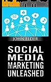 Social Media Marketing Unleashed