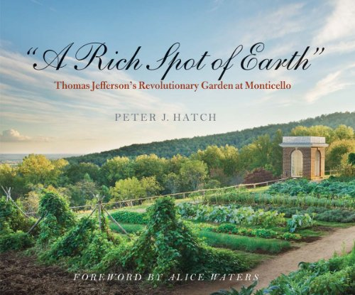"""A Rich Spot of Earth"": Thomas Jefferson's Revolutionary Garden at Monticello [Peter J. Hatch] (Tapa Blanda)"