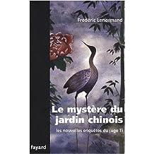 MYSTÈRE DU JARDIN CHINOIS (LE) : LES NOUVELLES ENQUÊTES DU JUGE TI