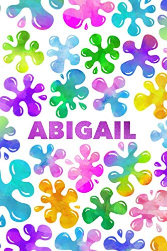 Abigail: Personalized Rainbow Slime Splat Name Notebook - Lined Note Book for Girl Named Abigail - Pink Purple Blue Green Yellow Novelty Notepad ... Daughter, Granddaughter or Friend - Size ()