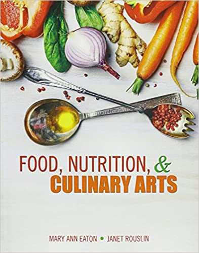 Food nutrition and culinary arts eaton mary anne rouslin janet food nutrition and culinary arts 1st edition fandeluxe Choice Image