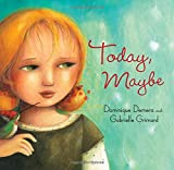 Today, Maybe, Dominique Demers, 1554694000