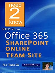 Building an Office 365 SharePoint Online Team Site (Need2Know) (English Edition)
