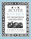 The Scots Kitchen : Its Traditions and Recipes, McNeill, F. Marian, 1841589004