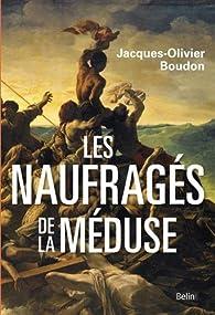 Les naufragés de la Méduse par Jacques-Olivier Boudon