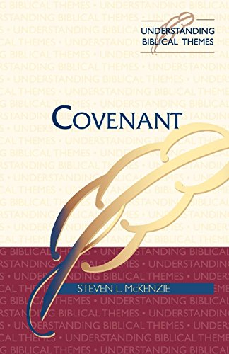 Covenant (UNDERSTANDING BIBLICAL THEMES SERIES)