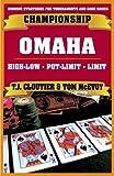 Championship Omaha: Omaha High-Low, Pot-Limit Omaha and Limit Omaha High