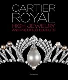 Image of Cartier Royal: High Jewelry and Precious Objects