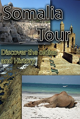 Somalia tour: Tourism in Somalia, discover the oldies and history see what is been left behind by our forefather