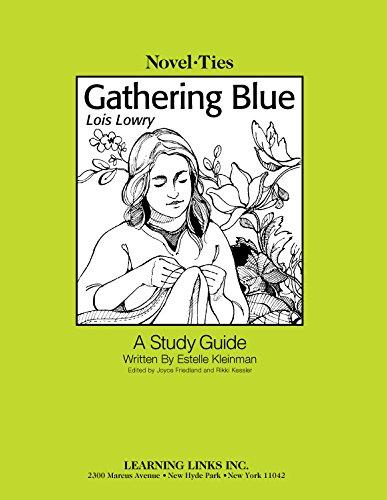 Read Online Gathering Blue: Novel-Ties Study Guide pdf epub