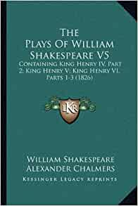 the importance of trust in henry iv a play by william shakespeare How does shakespeare present henry v english literature essay in the previous plays henry iv part i throughout the play, shakespeare shows henry as a good.