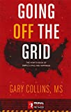 img - for Going Off the Grid: The How-To-Book of Simple Living and Happiness book / textbook / text book