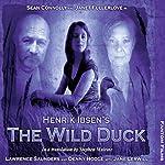 Henrik Ibsen's The Wild Duck: Theatre Classics | Henrik Ibsen,Stephen Mulrine