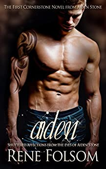Aiden: Shuttered Affections from the Eyes of Aiden Stone (Cornerstone) by [Folsom, Rene]