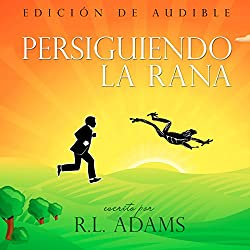 Persiguiendo a la Rana [Chasing the Frog]