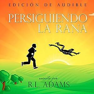 Persiguiendo a la Rana [Chasing the Frog] Audiobook