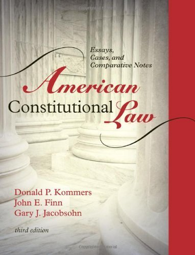 American Constitutional Law: Essays, Cases, and Comparative Notes, Volume 1 by Donald P. Kommers ()