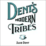 Dent's Modern Tribes: The Secret Languages of Britain | Susie Dent
