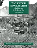 img - for Train Wreckers and Ghost Killers: Allied Marines in the Korean War (Marines in the Korean War Commemorative Series) book / textbook / text book