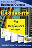 Business Objects Dashboards for Beginners, Paul Bappoo, 1291205802
